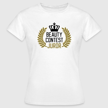 Beauty Contest Juror | Jury - Vrouwen T-shirt