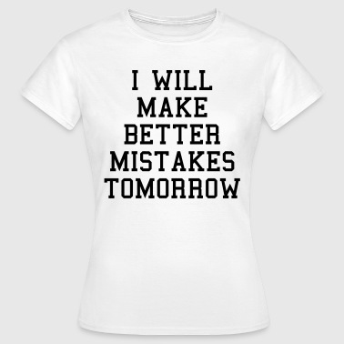 Better Mistakes  - T-shirt dam