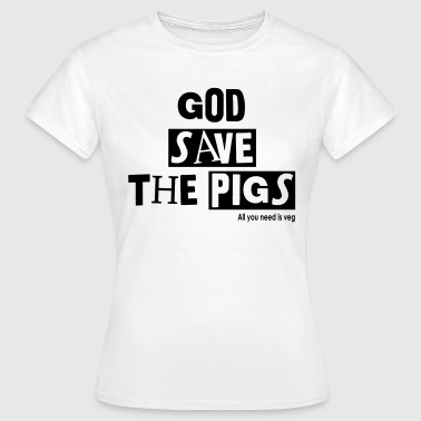 God save the pigs - Frauen T-Shirt