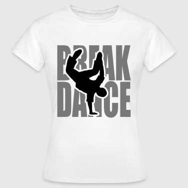 Breakdance danseur breakdancer breakdancing - T-shirt Femme