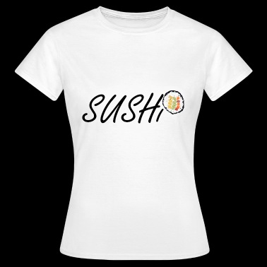 Sushi Japanese Gift Gift Idea - Women's T-Shirt