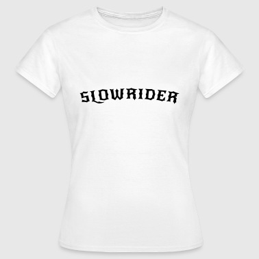Slowrider Mofarocker - Frauen T-Shirt