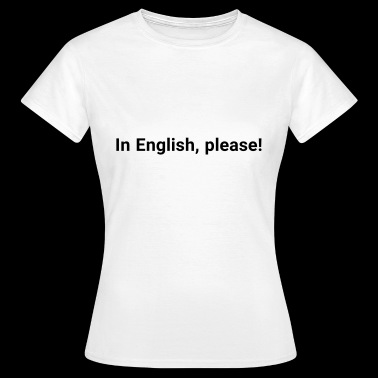 In English - Frauen T-Shirt
