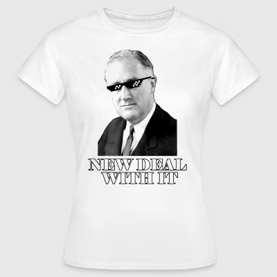 New Deal With It - T-shirt dam