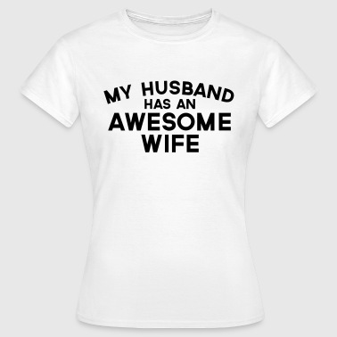 Husband Awesome Wife  - Women's T-Shirt