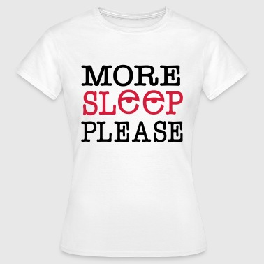 2541614 120135498 sleep - Frauen T-Shirt