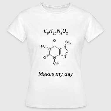Coffein makes my day - Frauen T-Shirt