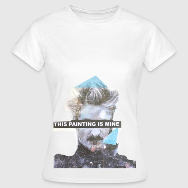this painting is mine - Women's T-Shirt