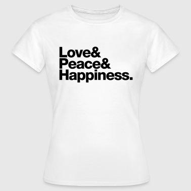 love peace happiness - Vrouwen T-shirt