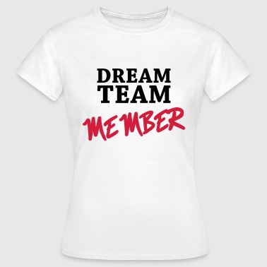 Dream Team Member - T-shirt Femme