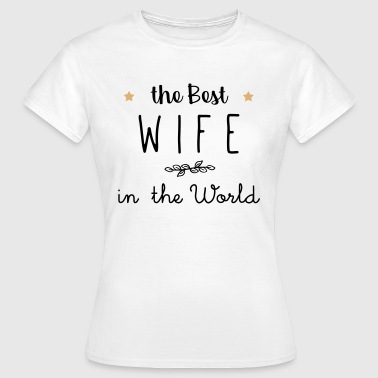 The best wife in the world - Women's T-Shirt