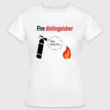 Fire distinguisher - Dame-T-shirt