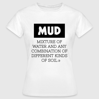 Mud - definition - Dame-T-shirt