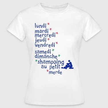 jours semaine amour shampoing sexe - T-shirt Femme