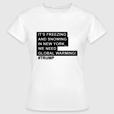 Global_warming - Frauen T-Shirt