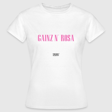 GAINZ N'ROSA - Women's T-Shirt