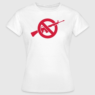 Anti guns - violence - no to violence - Women's T-Shirt