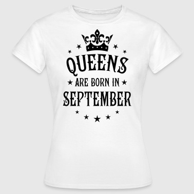 21 Queens are born in September Crown Legends - Frauen T-Shirt