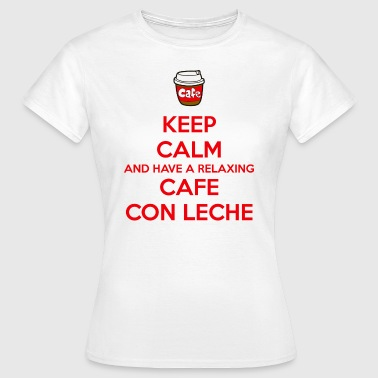 Relaxing cafe con leche - Women's T-Shirt