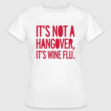 Hangover - Women's T-Shirt