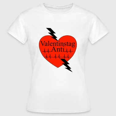 Anti Valentinstag - Frauen T-Shirt