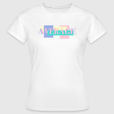 Retro Vaporwave 90er Design mit Average-Print - Frauen T-Shirt