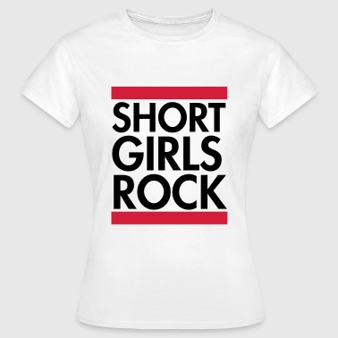 Short girls rock - T-shirt Femme