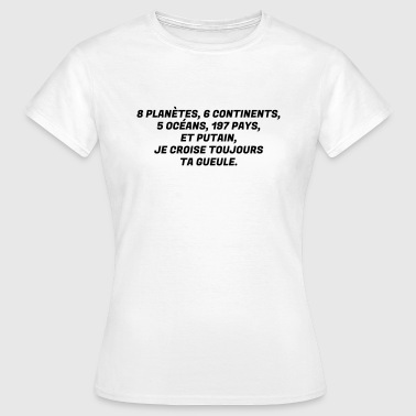 Humour - Drôle - Blague - Rire - Fun - Cool  - T-shirt Femme