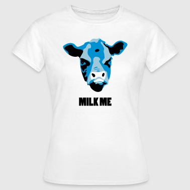 Milk Me - Women's T-Shirt
