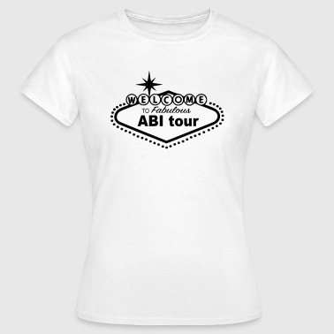 Welcome to ABI our - tour - Frauen T-Shirt