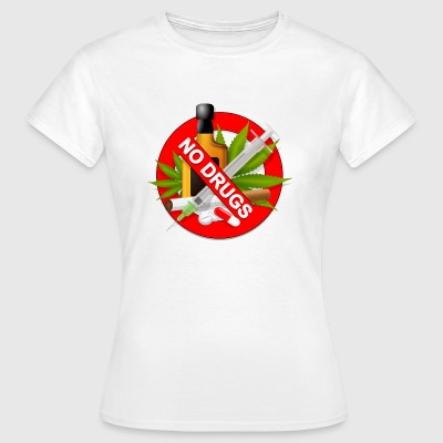 No Drugs - Frauen T-Shirt