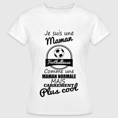 Maman footballeuse,foot,football - T-shirt Femme