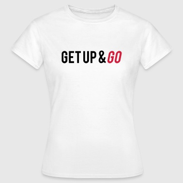 Get Up And Go - T-shirt dam