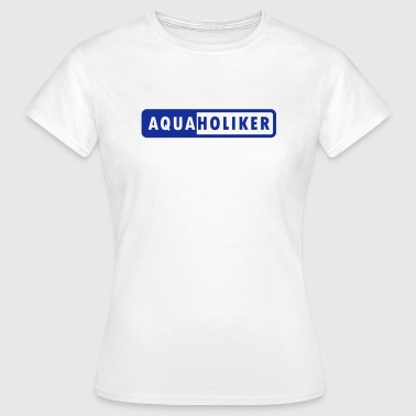 Aquaholiker | B&C Frauen shirt - Frauen T-Shirt