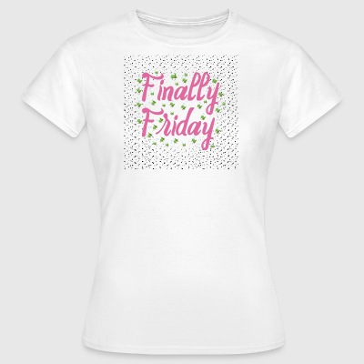 Finally Friday - T-shirt Femme