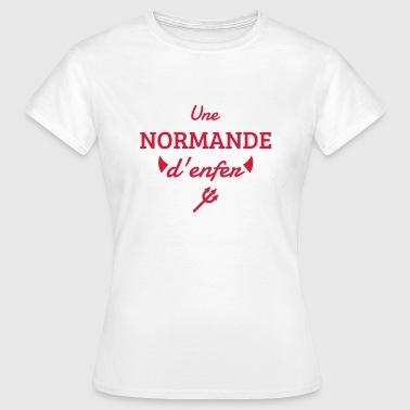 Normandie / Normand / Normande / France - T-shirt Femme