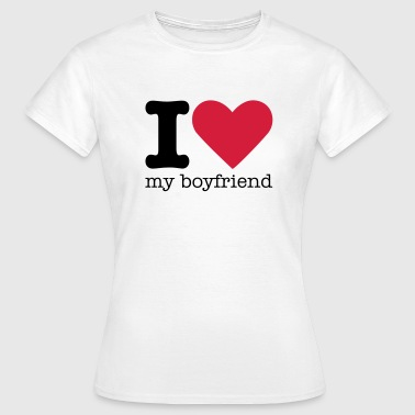 I Love My Boyfriend - Dame-T-shirt