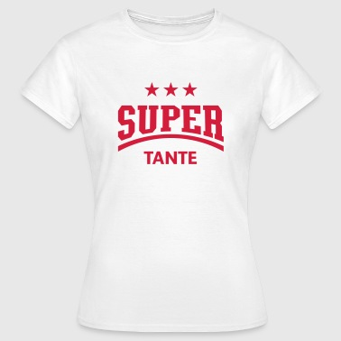 Super Tante - Frauen T-Shirt