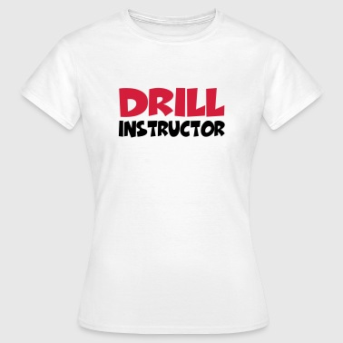 Drill Instructor - T-shirt dam