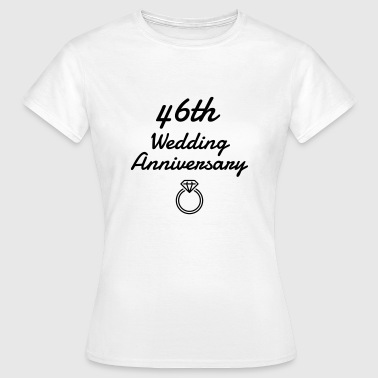 46 - Birthday Wedding - Marriage - Love - Vrouwen T-shirt