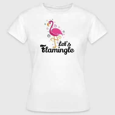 Let's flamingle Funny Flamingo T-Shirt Gift - Women's T-Shirt
