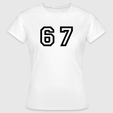 Number - 67 - Sixty Seven - Women's T-Shirt
