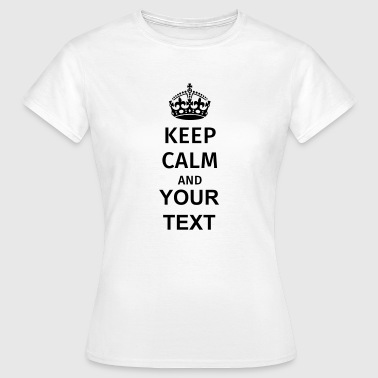 Keep Calm - Dame-T-shirt