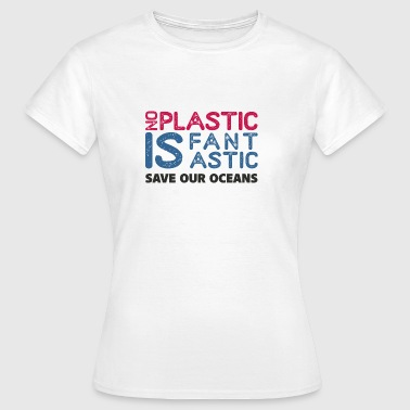 NO PLASTIC - Frauen T-Shirt