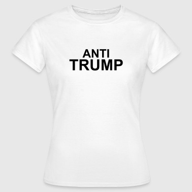 Anti trump - Women's T-Shirt