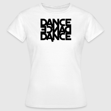 dance dance dance (backwards) - Women's T-Shirt