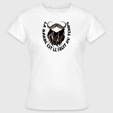 citation barbe fruit du tems barbu humou - T-shirt Femme