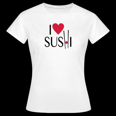 I love Sushi - Women's T-Shirt