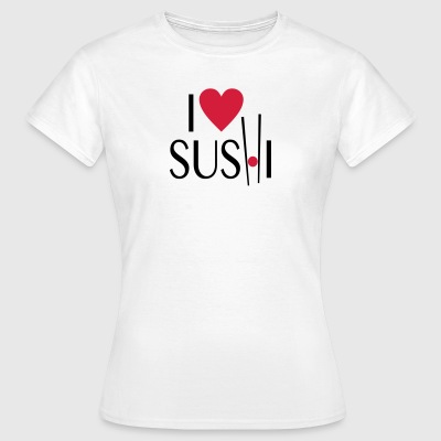 I love Sushi - Frauen T-Shirt