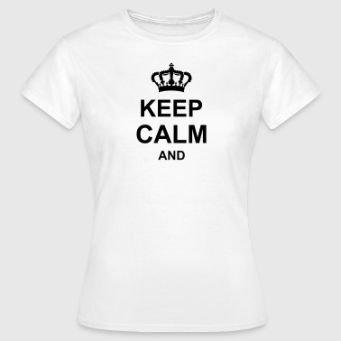 keep calm and,crown, g1_k1 - Women's T-Shirt